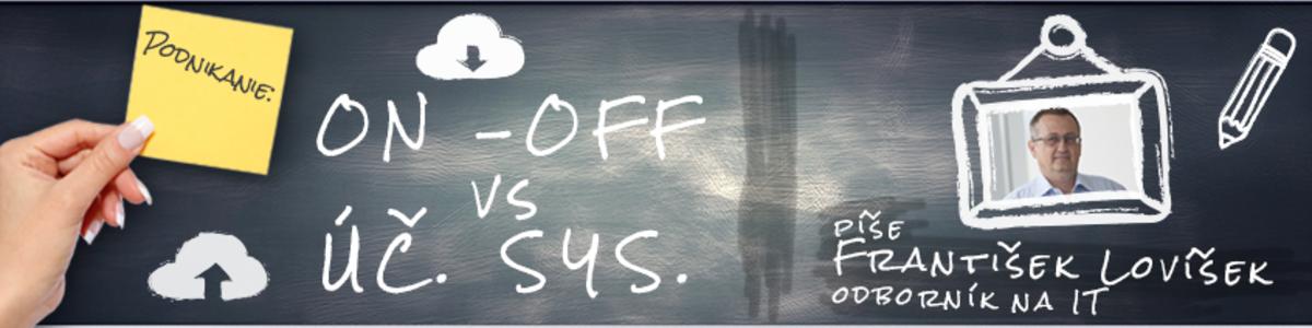 On a Off line svet versus účtovné systémy
