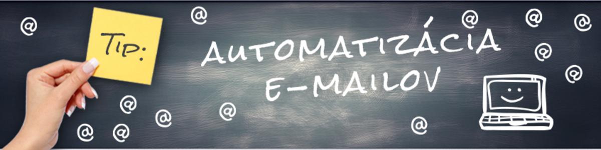 Prečo je dôležité automatizovať e-maily?